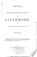 Notes Historical Descriptive And Personal Of Livermore In Androscoggin Formerly In Oxford County Maine  Book PDF