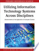 Utilizing Information Technology Systems Across Disciplines Advancements In The Application Of Computer Science Book PDF