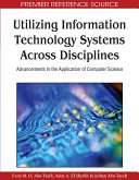 Utilizing Information Technology Systems Across Disciplines  Advancements in the Application of Computer Science