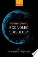 Re Imagining Economic Sociology