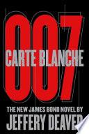 """Carte Blanche: The New James Bond Novel"" by Jeffery Deaver"