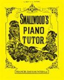 Smallwood's Piano Tutor