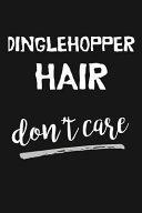 Dinglehopper Hair Don t Care