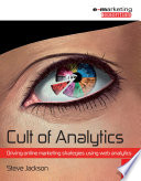 Cult Of Analytics Driving Online Marketing Strategies Using Web Analytics Book