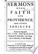 Sermons upon Faith and Providence  and other subjects     By the late Rev  W  Outram  MS  note  stating that these Sermons    are not genuine