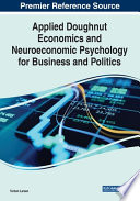 Applied Doughnut Economics and Neuroeconomic Psychology for Business and Politics