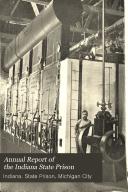 Annual Report Of The Indiana State Prison Indiana State Prison Michigan City Google Books