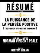 Pdf Resume Etendu: La Puissance De La Pensee Positive (The Power Of Positive Thinking) - Base Sur Le Livre De Norman Vincent Peale Telecharger