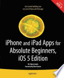 Iphone And Ipad Apps For Absolute Beginners Ios 5 Edition