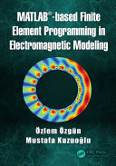 MATLAB based Finite Element Programming in Electromagnetic Modeling