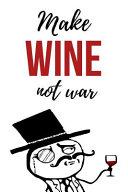 Make Wine Not War Book PDF