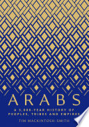 link to Arabs : a 3,000-year history of peoples, tribes and empires in the TCC library catalog