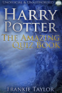 Harry Potter - The Amazing Quiz Book