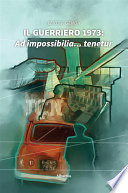 Il Guerriero 1973: Ad impossibilia tenetur