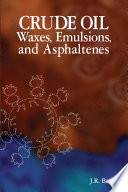 Crude Oil Waxes Emulsions And Asphaltenes Book PDF