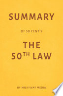 Summary Of 50 Cent S The 50th Law By Milkyway Media Book PDF