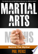 Martial Arts  Behind the Myths  The Martial Arts and Self Defense Secrets You NEED to Know  Book
