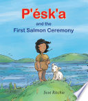 P   sk a and the First Salmon Ceremony