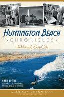 Huntington Beach Chronicles