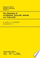 The Chemistry of Aluminium  Gallium  Indium and Thallium