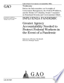 Influenza Pandemic  Greater Agency Accountability Needed to Protect Federal Workers in the Event of a Pandemic