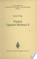 Practical Quantum Mechanics Ii Book PDF