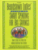 The Beardstown Ladies' Guide to Smart Spending for Big Savings