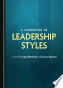 """A Handbook of Leadership Styles"" by Ozgur Demirtas, Mustafa Karaca"