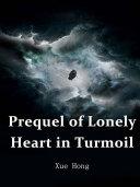 Prequel of Lonely Heart in Turmoil