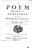 A Poem humbly inscrib d to the Gentlemen of the Oxfordshire Society