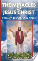 The Miracle Of Jesus Christ Through Bishop Sam Ahulu