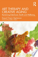 Art Therapy and Creative Aging Book
