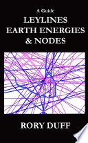 A Guide To Leylines Earth Energy Lines And Nodes