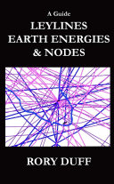 A guide to Leylines, Earth Energy lines and Nodes