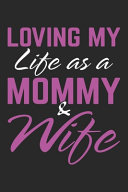 Loving My Life as a Mommy   Wife