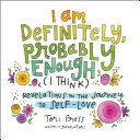 I Am Definitely, Probably Enough (I Think) [Pdf/ePub] eBook