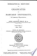 Biographical Sketches Of Graduates Of Harvard University In Cambridge Massachusetts