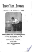 Eleven Years a Drunkard  Or  The Life of Thomas Doner