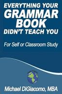 Everything Your GRAMMAR BOOK Didn t Teach You