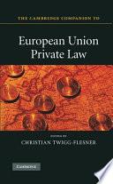The Cambridge Companion to European Union Private Law