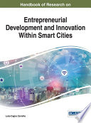 Handbook of Research on Entrepreneurial Development and Innovation Within Smart Cities Book