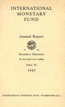 International Monetary Fund Annual Report 1947