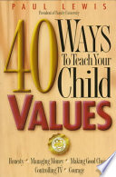 40 Ways to Teach Your Child Values