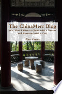 The Chinamerr Blog Or How I Went To China With A Dream And Returned With A Cat
