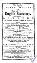 The Compleat Letter Writer Or New And Polite English Secretary The Third Edition Improved