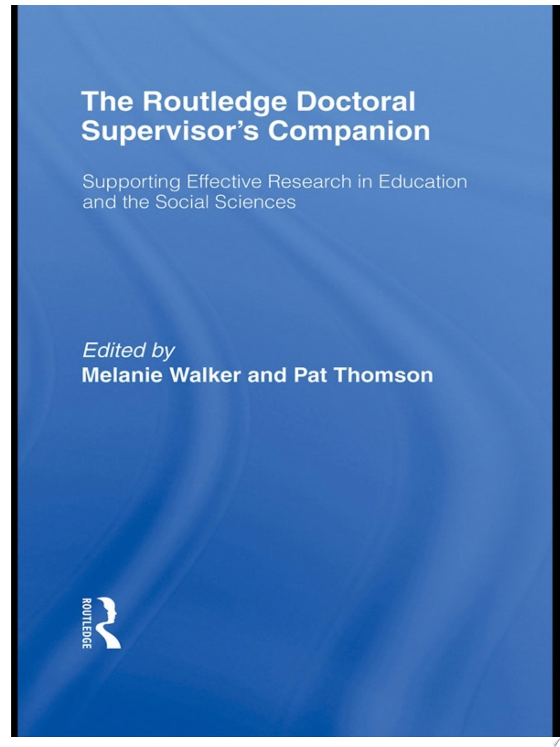 The Routledge Doctoral Supervisor s Companion