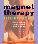 Magnet Therapy Illustrated