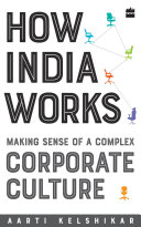 Pdf How India Works: Making Sense of a Complex Corporate Culture Telecharger