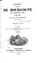 Histoire des ducs de Bourgogne de la maison de Valois, 1364-1477 par m. de Barante