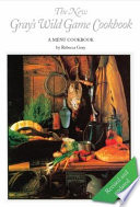 The New Gray's Wild Game Cookbook
